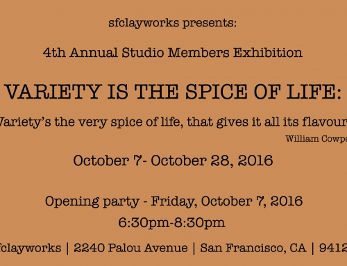 """Variety is the Spice of Life"": Student and Community Exhibition @sfclayworks"